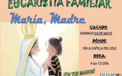 EUCARISTÍA FAMILIAR 26 DE MAYO