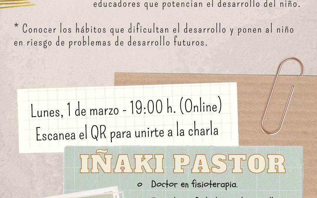 """Charla Iñaki Pastor. «Claves para estimular el desarrollo infantil y prevenir dificultades de atención y aprendizaje"""""""