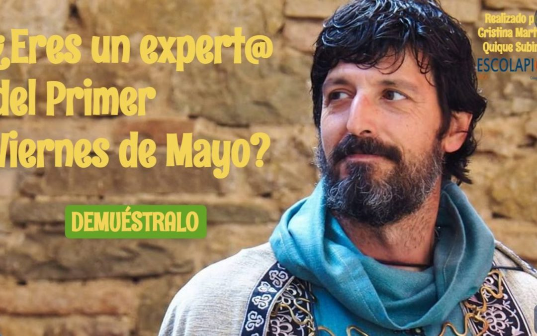 ¿Eres un expert@ del Primer Viernes de Mayo?